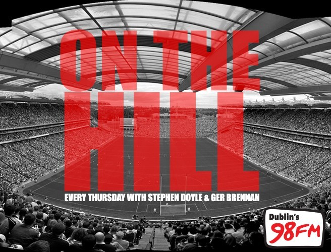 On The Hill - 98FM's Dublin GAA Podcast - Episode 23