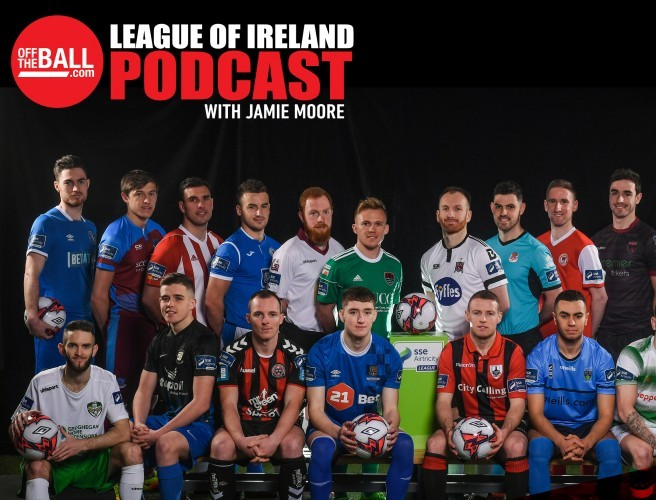 Off The Ball's League Of Ireland Podcast - Episode 3