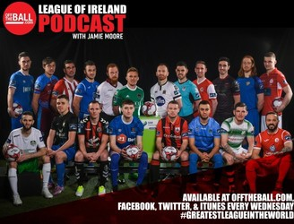 Off The Ball's League Of Ireland Podcast - Episode 6
