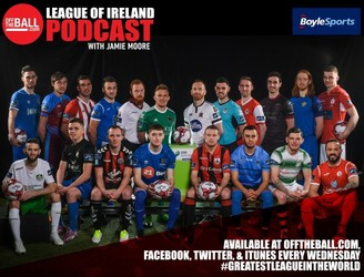 Off The Ball's League Of Ireland Podcast - Episode 19